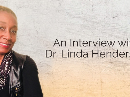 An Interview with Dr. Linda Henderson