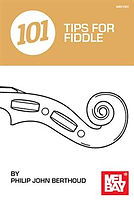 101 Tips for Fiddle by Philip John Berthoud