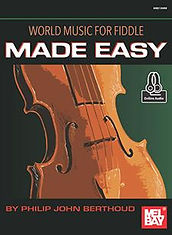 World Music for Fiddle Made Easy by Philip John Berthoud