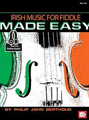 Irish Music for Fiddle Made Easy by Phil Berthoud