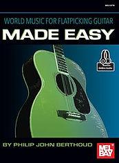 World Music for Flatpicking Guitar Made Easy by Philip John Berthoud