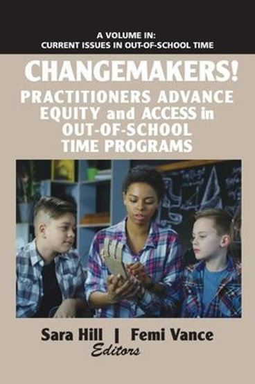 Changemakers!: Practitioners Advance Equity and Access in Out-of-School Time Pro