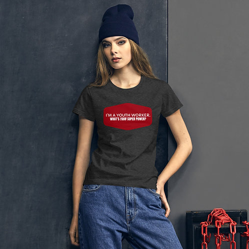 I'm A Youth Worker. What's Your Super Power? Women's short sleeve t-shirt