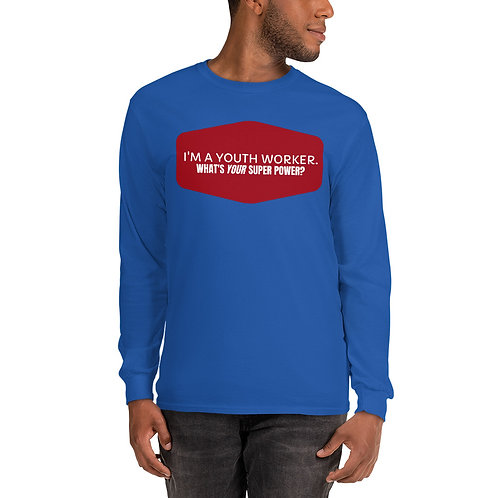 I'm a Youth Worker. What's Your Super Power? Men's Long Sleeve Shirt