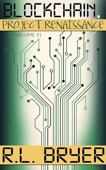 Blockchain: Project Renaissance II