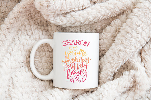 you are absolutely positively lovely mug