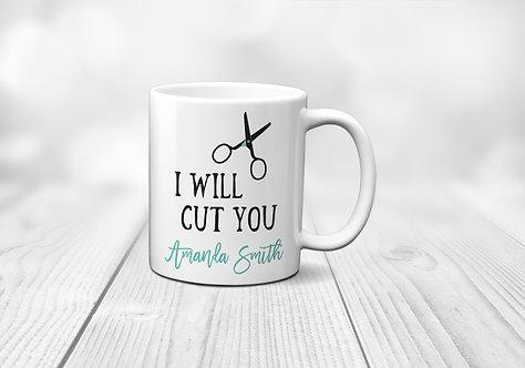 I will cut you hairdresser mug, play on words