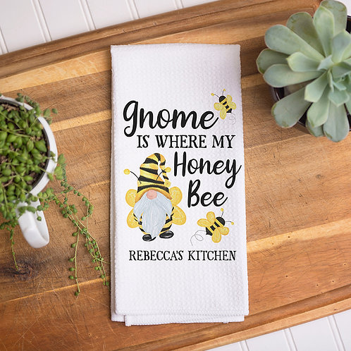 gnome is where my honey bee kitchen towel