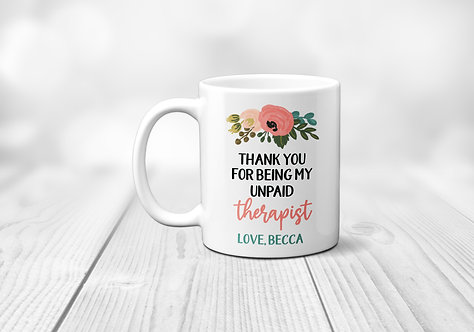 floral thank you for being an unpaid therapist mug