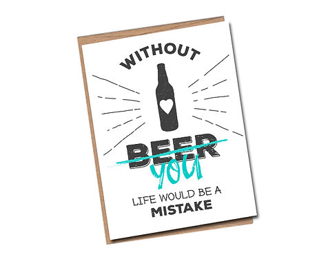without beer, I mean you