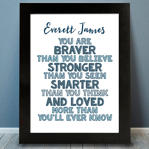 Personalized Braver Than You Believe And Loved More Than You Will Ever Know