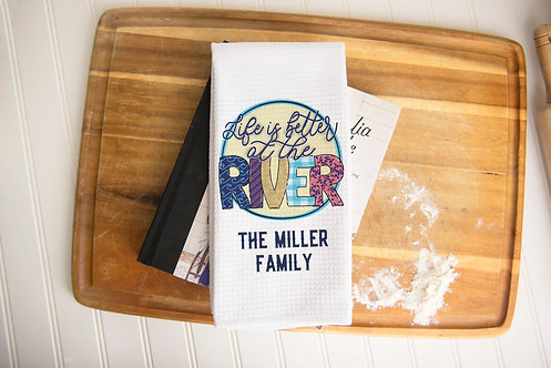 life is better at the river kitchen towel