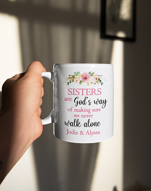 Sisters Are Gods Way Of Making Sure We Never Walk Alone Personalized Print