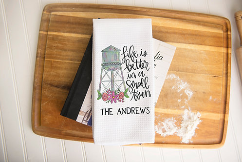 life is better in a small town kitchen towel