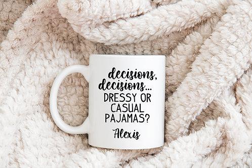 dressy or casual pajamas mug
