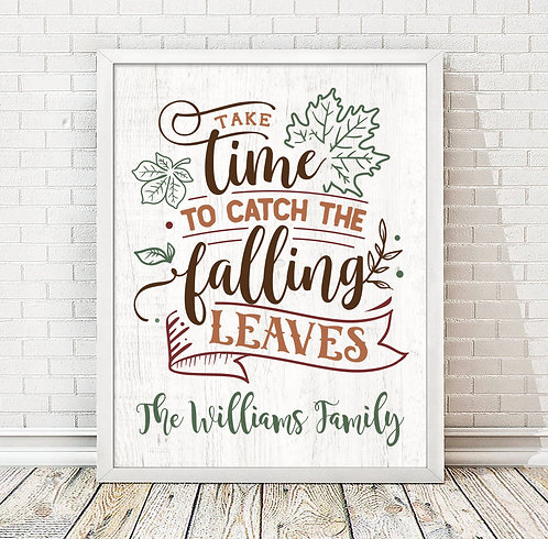 Personalized Take Time To Catch Leaves Fall autumn color print