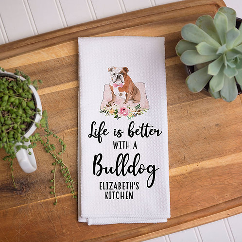 personalized life is better wit a bulldog kitchen towel