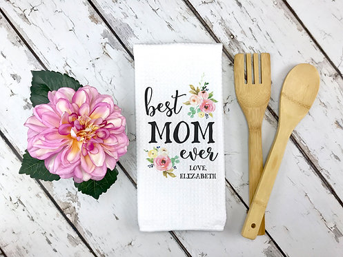 personalized best mom ever kitchen towel