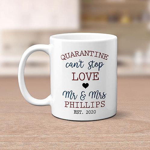 Quarantine Can't Stop Love Personalized Wedding Mug