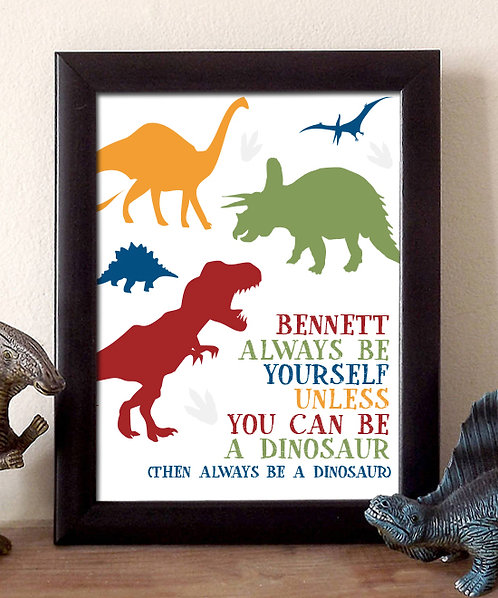 personalized be a dinosaur print