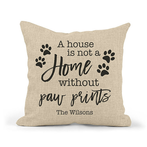 a house is not a home without paw prints pillow