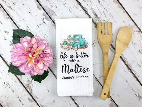 personalized life is better with a maltese kitchen towel