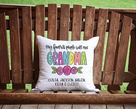 Personalized My Favorite People Call Me Grandma Pillow