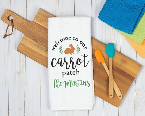 welcome to our carrot patch kitchen towel