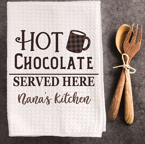 Hot Chocolate Served Here Dish Towel