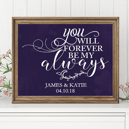 Forever Be My Always Wedding Sign