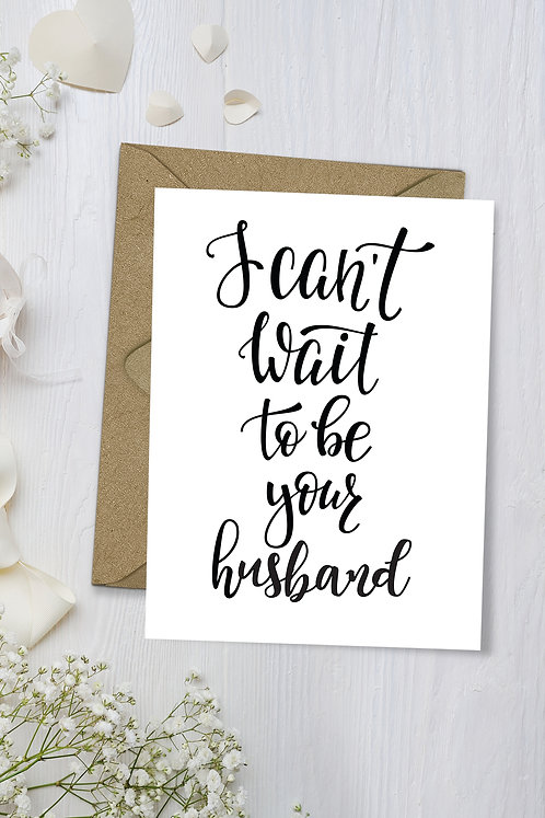 Can't wait to be your husband wedding card