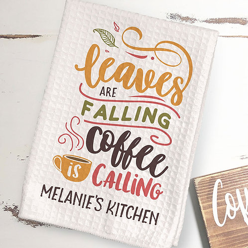 Personalized Leaves Are Falling Coffee Calling Fall Towel