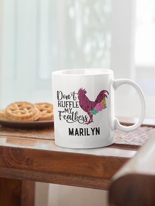 Don't Ruffle My Feathers Personalized Mug