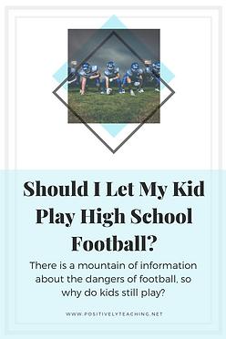 Should I Let My Kid Play High School Foo