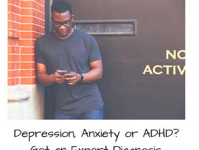 Depression, Anxiety or ADHD? Get an Expert Diagnosis.