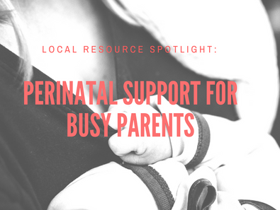 Local resource spotlight: Perinatal support for busy parents