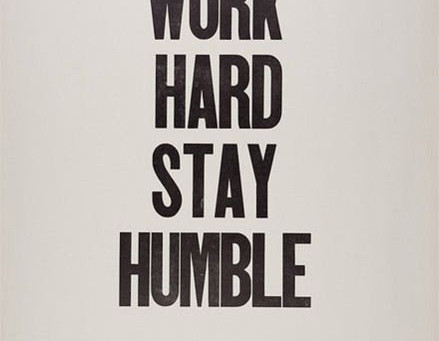Stay Humble!!!