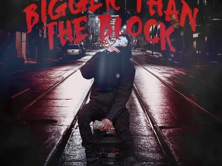 Bigger Than The Block 💸💨