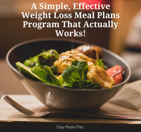A Simple, Effective Weight Loss Meal Plans Program That Actually Works!