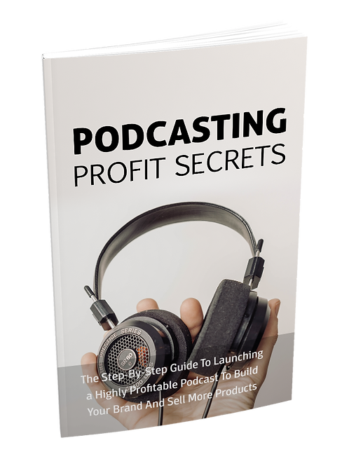 Podcasting Profit Secret