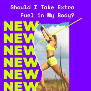 Should I Take Extra Fuel in My Body?