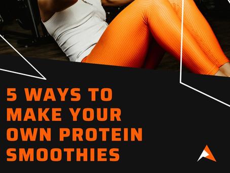 5 Ways to Make Your Own Protein Smoothies