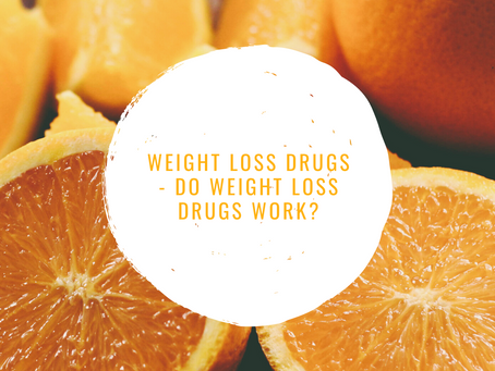 Weight Loss Drugs - Do Weight Loss Drugs Work?