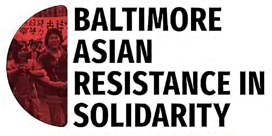 Baltimore Asian Resistance in Solidarity Weekend