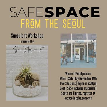SAFE SPACE - SUCCULENT WORKSHOP.png