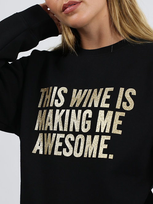This Wine Is Making Me Awesome Crew Neck Sweatshirt