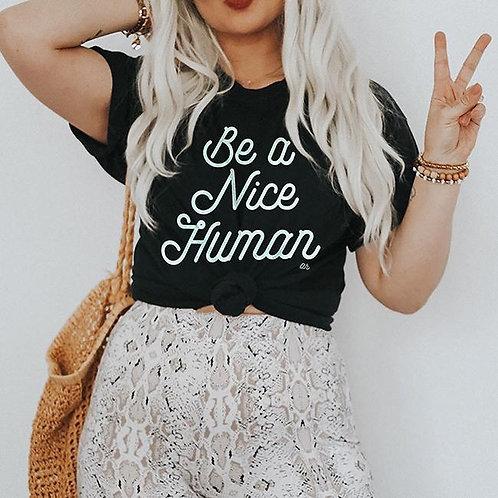 Be A Nice Human Tee Shirt