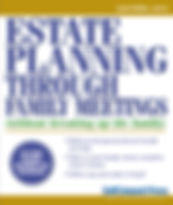 Estate Planning Through Family Meetings book