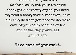 We have to take time to care for ourselves