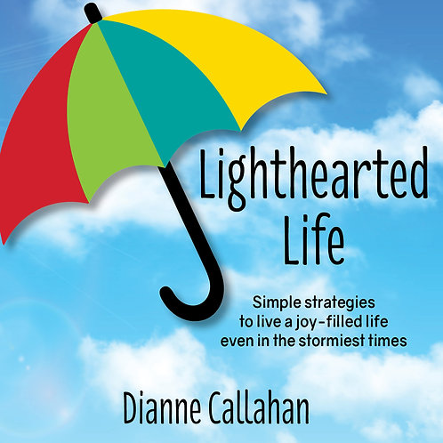 Lighthearted Life: Simple strategies to live a joy-filled life